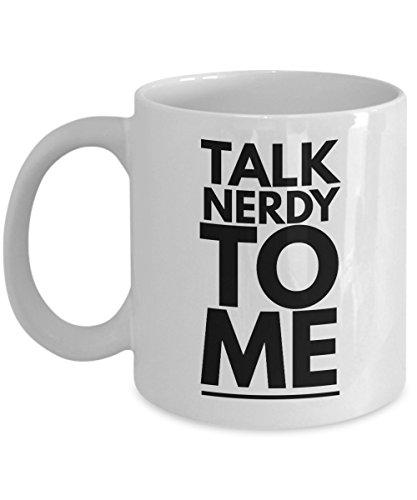 Nerdy Mug - Talk Nerdy To Me - Geek Gifts For Men Or Women
