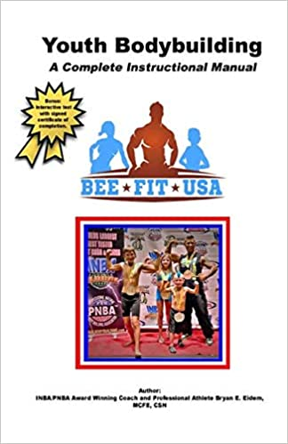 The Sport Of Youth Bodybuilding A Complete Instructional Manual Eidem Bryan E 9781539937241 Amazon Com Books