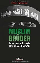 Muslimbrüder: Ihre geheime Strategie. Ihr globales Netzwerk