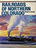 Railroads of Northern Colorado