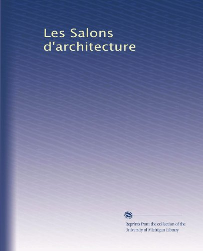 Les Salons d'architecture (Volume 3) (French Edition)