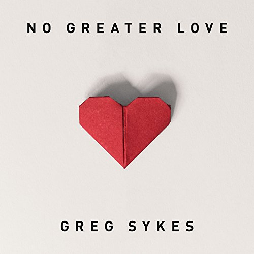 No Greater Love (How Marvelous)