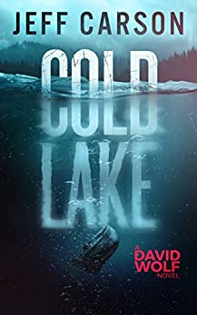 Cold Lake (David Wolf Book 5) by [Carson, Jeff]