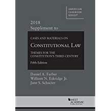 Constitutional Law: Themes for the Constitution's Third Century, 2018 Supplement