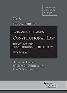 2094eb3f Constitutional Law: Themes for the Constitution's Third Century, 2018  Supplement (American Casebook Series