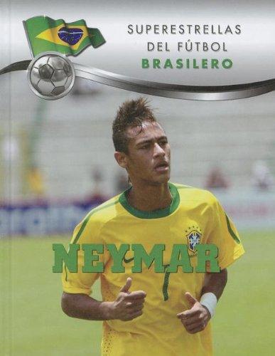 Neymar (Superestrellas del Fútbol) (Spanish Edition)