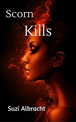 Book: SCORN KILLS by Suzi Albracht