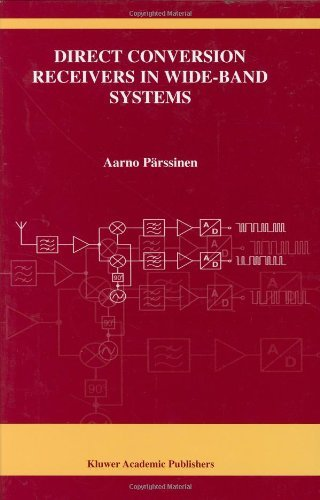Direct Conversion Receivers in Wide-Band Systems (The Springer International Series in Engineering and Computer Science Book 655)