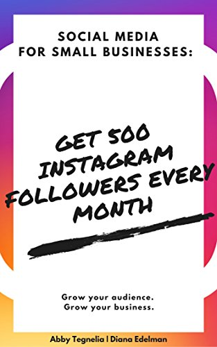 [D0wnl0ad] Get 500 Instagram Followers Every Month: Learn how to grow your audience quickly (Social Media for S<br />K.I.N.D.L.E