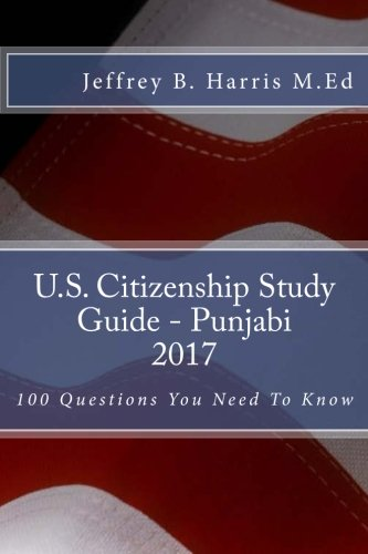 U.S. Citizenship Study Guide – Punjabi: 100 Questions You Need To Know