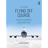 Flying Off Course: Airline Economics and Marketing (English Edition)