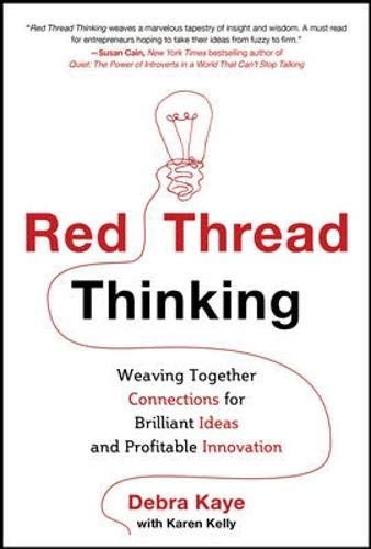 - Red Thread Thinking: Weaving Together Connections for Brilliant Ideas and Profitable Innovation