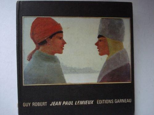 Jean Paul Lemieux: Ou La Poétique De La Souvenance (Jean Paul Lemieux)