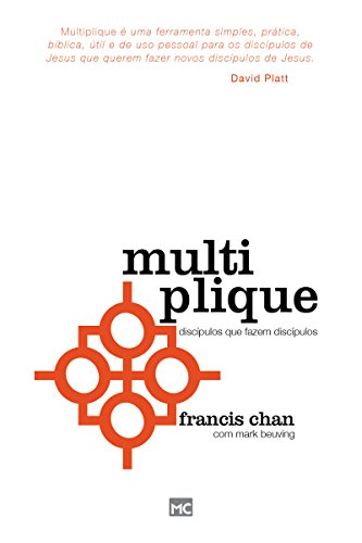 Multiplique: Discípulos que fazem discípulos (Portuguese Edition)