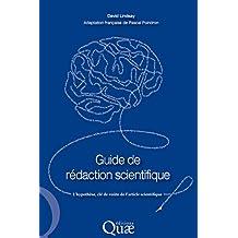 Guide de rédaction scientifique: L'hypothèse, clé de voûte de l'article scientifique (Hors collection)