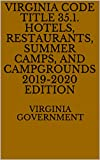 Virginia Code Title 35.1. Hotels, Restaurants, Summer Camps, and Campgrounds 2019-2020 Edition