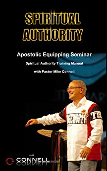 Exercising Spiritual Authority (Manual, 6 Videos, Transcripts) by [Connell, Mike]
