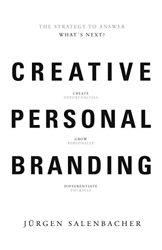 Creative personal branding the strategy to answer whats next creative personal branding the strategy to answer whats next by salenbacher jurgen fandeluxe Images