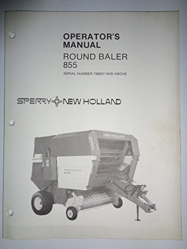 New Holland 855 Round Baler (s/n 706837 and up) Operators Owners Manual Original (New Holland Round Baler)