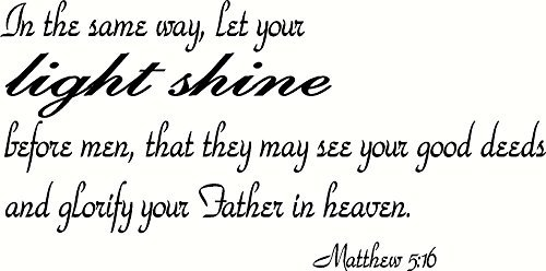 Lets Shine Jesus Light - Matthew 5:16 Wall Art, In the Same Way, Let Your Light Shine Before Men, That They May See Your Good Deeds and Glorify Your Father in Heaven, Creation Vinyls