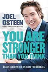You Are Stronger than You Think: Discover the Power to Overcome Your Obstacles Kindle Edition