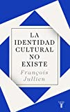 La identidad cultural no existe (Pensamiento)