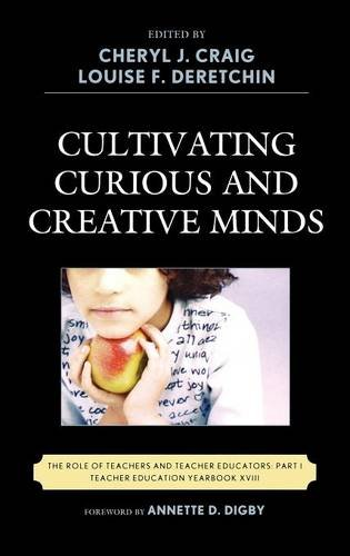 Books : Cultivating Curious and Creative Minds: The Role of Teachers and Teacher Educators, Part I (Teacher Education Yearbook)