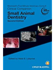 Blackwell's Five-Minute Veterinary Consult Clinical Companion: Small Animal Dentistry