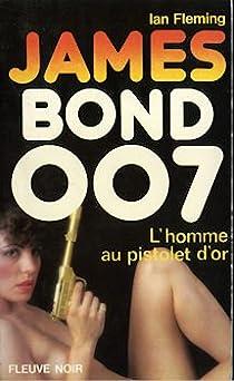 James Bond 007, tome 13 : L'Homme au pistolet d'or par Fleming