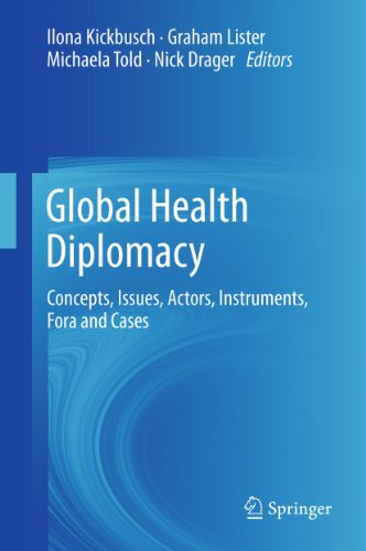 Download Global Health Diplomacy: Concepts, Issues, Actors, Instruments, Fora and Cases Pdf