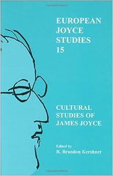 R. Brandon Kershner - Cultural Studies Of James Joyce
