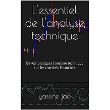 L'essentiel de l'analyse technique: Savoir pratiquer l'analyse technique sur les marchés financiers (French Edition)