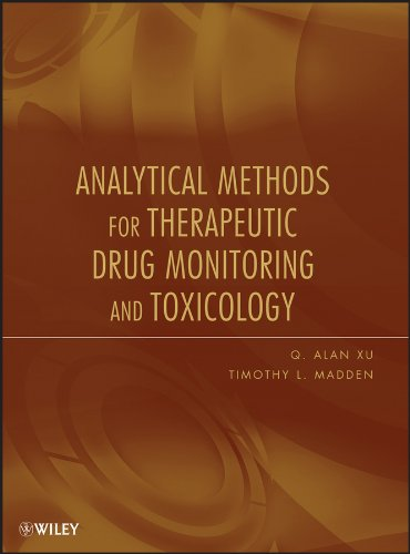 Analytical Methods for Therapeutic Drug Monitoring and Toxicology (Validation Of Analytical Methods For Pharmaceutical Analysis)