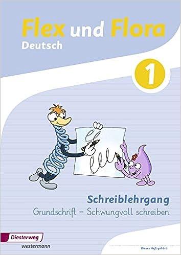 Flex und Flora / Ausgabe 2013: Flex und Flora: Schreiblehrgang GS