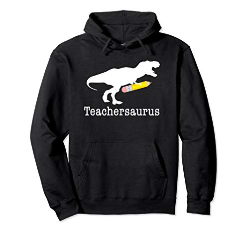 Adult Teacher Sweatshirt School - Teachersaurus Hoodie Funny Cute Dinosaur Teacher School Gift