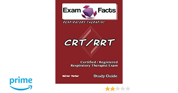 exam facts crt rrt certified respiratory therapist exam study rh amazon com Clinical RRT Simsghhnh RRT Exam Study Guide