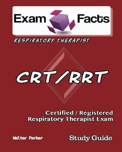 exam facts crt rrt certified respiratory therapist exam study rh amazon com RRT Clinical Simulations RRT Exam Study Guide