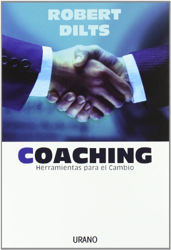 Descargar Libro Coaching: Herramientas Para El Cambio Robert Dilts