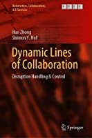 Dynamic Lines of Collaboration: Disruption Handling & Control Front Cover