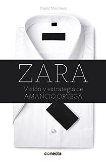 Zara: Visión y estrategia de Amancio Ortega / Vision and Strategy of Amancio Ortega (