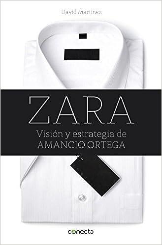 Amazon.com: Zara: Visión y estrategia de Amancio Ortega ...