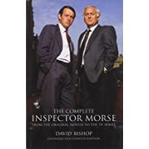 The Complete Inspector Morse (Updated and Expanded Edition): From the Original Novel to the TV Series