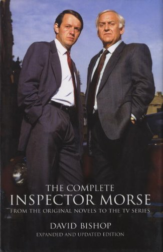 the complete inspector morse expanded and updated edition from the original novel to the tv series