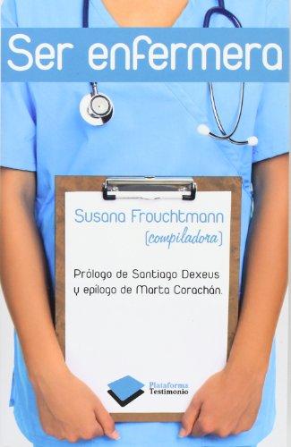 Descargar Libro Ser Enfermera Susana Frouchtmann