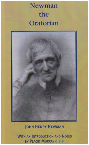 Read Online Newman the Oratorian: Oratory Papers (1846 - 1878) PDF