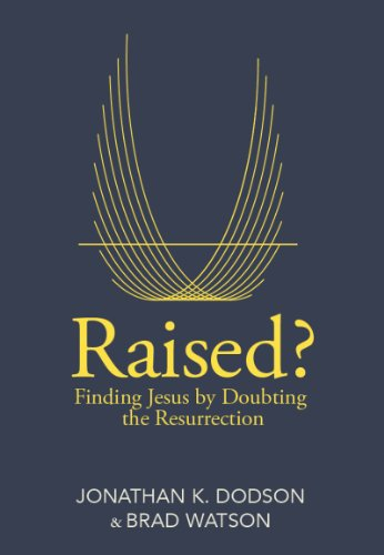 Raised?: Finding Jesus by Doubting the Resurrection cover