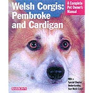 Welsh Corgis: Pembroke and Cardigan (Complete Pet Owner's Manuals) 40