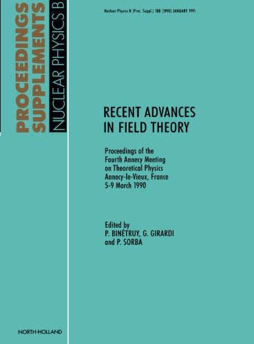 Recent Advances in Field Theory: Proceedings of the Fourth Annecy Meeting on Theoretical Physics, Annecy-le-Vieux, France, 5-9 March 1990 PDF