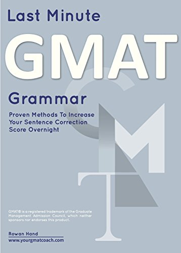 Last Minute GMAT Grammar: Proven Techniques to Increase Your Sentence Correction Score — Overnight! Pdf