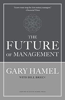 The Future of Management by [Hamel, Gary, Breen, Bill]